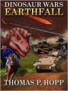 Dinosaur Wars: Earthfall - Thomas Hopp