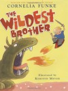 The Wildest Brother - Cornelia Funke, Kerstin Meyer