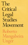 The Critical Legal Studies Movement - Roberto Mangabeira Unger