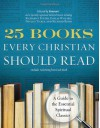 25 Books Every Christian Should Read: A Guide to the Essential Spiritual Classics - Renovare