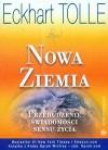 Nowa Ziemia. Przebudzenie świadomości sensu życia - Eckhart Tolle