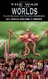 The War of the Worlds: H.G. Wells's Classic Plus Blood, Guts and Zombies - H. G. Wells;Eric S. Brown