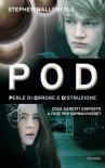 Pod - Perle di orrore e distruzione - Stephen Wallenfels