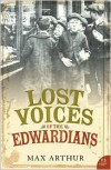 Lost Voices of the Edwardians - Max Arthur