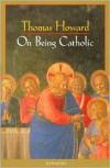 On Being Catholic - Thomas Howard