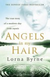 Angels in My Hair. Lorna Byrne - Lorna Byrne