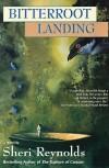 Bitterroot Landing - Sheri Reynolds