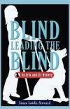 Blind Leading the Blind - Susan Landis-Steward