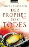 Der Prophet des Todes: Thriller (German Edition) - Vincent Kliesch
