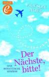 Der Nächste, bitte!: Eine romantische Komödie - Alyson Noel