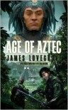 Age of Aztec - James Lovegrove