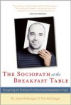 The Sociopath at the Breakfast Table: Recognizing and Dealing With Antisocial and Manipulative People - Jane McGregor,  Tim McGregor