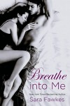 Breathe into Me - Sara Fawkes