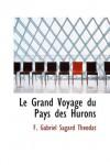 Le Grand Voyage Du Pays Des Hurons - F Gabriel Sagard Theodat