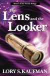 The Lens and the Looker - Lory S. Kaufman