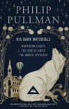 His Dark Materials: Northern Lights, The Subtle Knife And The Amber Spyglass - Philip Pullman