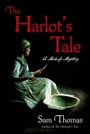 The Harlot's Tale: A Midwife Mystery - Sam Thomas