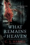 What Remains of Heaven: A Sebastian St. Cyr Mystery, Book 5 - Chris Harrison