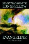 Evangeline - Henry Wadsworth Longfellow