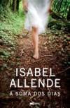 A Soma dos Dias - Isabel Allende, Isabel Pedrome