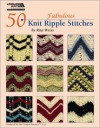 50 Fabulous Knit Ripple Stitches - Rita Weiss
