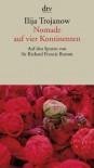 Nomade auf vier Kontinenten: Auf den Spuren von Sir Richard Francis Burton - Ilija Trojanow