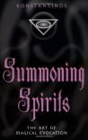 Summoning Spirits: The Art of Magical Evocation (Llewellyn's Practical Magick) - Konstantinos, Connie Hill