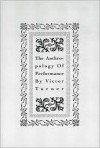 The Anthropology of Performance - Victor Witter Turner, Richard Schechner