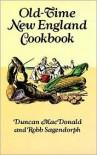 Old-Time New England Cookbook - Duncan MacDonald,  Robb Sagendorph