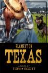Blame it on Texas - Tori Scott