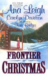 Frontier Christmas: The Mackenzies:Lily/ A Time for Angels/ The Long Journey Home - Ana Leigh;Carolyn Davidson;Kate Bridges