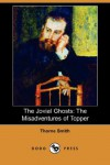 The Jovial Ghosts: The Misadventures of Topper (Dodo Press) - Thorne Smith