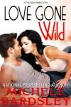 Love Gone Wild - Michele Bardsley