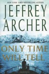 Only Time Will Tell (The Clifton Chronicles) - Jeffrey Archer
