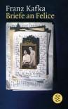 Briefe An Felice und andere Korrespondenz aus der Verlobungszeit - Franz Kafka