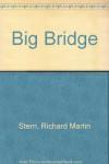 The Big Bridge - Richard Martin Stern
