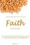 Faith - Four Week Mini Bible Study - Heather Bixler