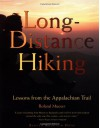 Long-Distance Hiking: Lessons from the Appalachian Trail - Roland Mueser