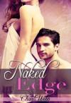 Naked Edge (Rocky Mountain Romance: A New Adult Contemporary Romance) - Charli Webb
