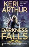 Darkness Falls: A Dark Angels Novel - Keri Arthur