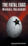 The Fatal Eggs - Mikhail Bulgakov