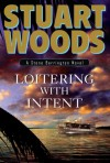 Loitering with Intent (Stone Barrington Novels, No 16) - Stuart Woods