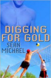 Digging for Gold - Sean Michael