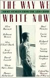 The Way We Write Now: Short Stories from the AIDS Crisis - Sharon Oard Warner