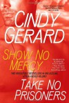 Show No Mercy / Take No Prisoners - Cindy Gerard