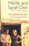 The Jewel Garden: A Story of Despair and Redemption - Monty Don, Sarah Don
