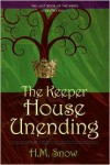 The Keeper House Unending - H.M. Snow