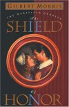 The Shield Of Honor (Wakefield Dynasty #3) - Gilbert Morris
