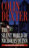 The Silent World Of Nicholas Quinn: An Inspector Morse Mystery 3 - Colin Dexter