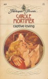 Captive Loving (Harlequin Presents # 603) - Carole Mortimer